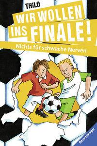 Wir wollen ins Finale! 06. Nichts für schwache Nerven