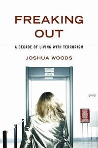 Freaking Out: A Decade of Living with Terrorism