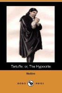 Tartuffe; Or, the Hypocrite (Dodo Press)