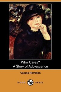 Who Cares? a Story of Adolescence (Dodo Press)