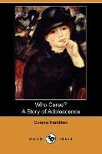 Who Cares? a Story of Adolescence (Dodo Press)