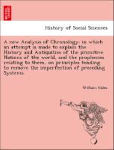A new Analysis of Chronology; in which an attempt is made to exp