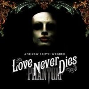 Love Never Dies (Phantom Der Oper 2)