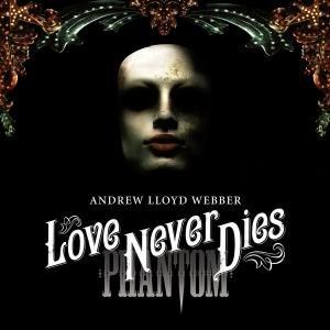 Love Never Dies (Phantom Der Oper 2)