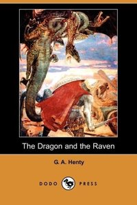 The Dragon and the Raven (Dodo Press)