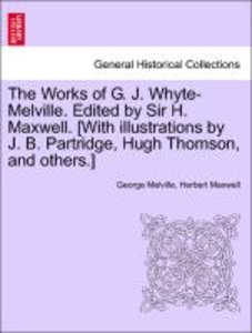 The Works of G. J. Whyte-Melville. Edited by Sir H. Maxwell. [Wi