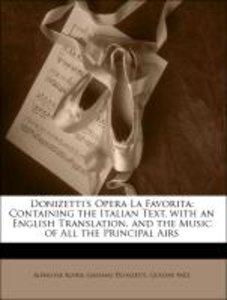 Donizetti's Opera La Favorita: Containing the Italian Text, with
