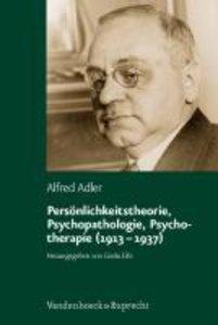 Persönlichkeitstheorie, Psychopathologie, Psychotherapie (1913 -