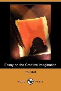 Essay on the Creative Imagination (Dodo Press)