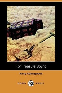 For Treasure Bound (Dodo Press)