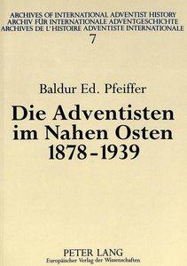 Die Adventisten im Nahen Osten, 1878-1939