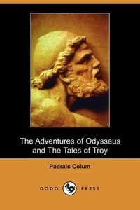 The Adventures of Odysseus and Tales of Troy