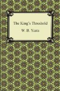 Yeats, W: KINGS THRESHOLD
