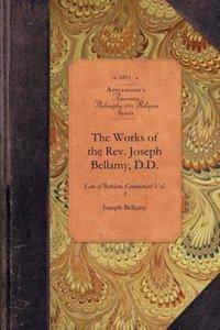 The Works of the Rev. Joseph Bellamy, D.D.