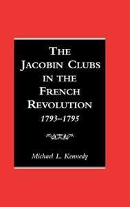 The Jacobin Clubs in the French Revolution, 1793-1795