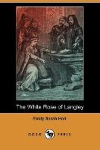 The White Rose of Langley (Dodo Press)