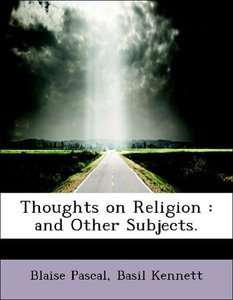 Thoughts on Religion : and Other Subjects.