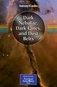 Dark Nebulae, Dark Lanes, and Dust Belts