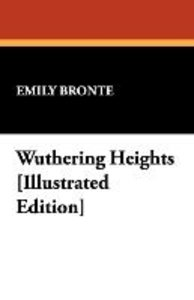 Wuthering Heights [Illustrated Edition]