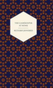 The Gamekeeper at Home - Sketches of Natural History and Rural L