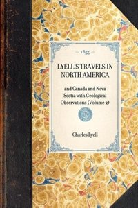 LYELL'S TRAVELS IN NORTH AMERICA~and Canada and Nova Scotia with