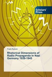 Rhetorical Dimensions of Radio Propaganda in Nazi Germany 1939-1