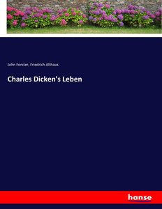 Charles Dicken\'s Leben