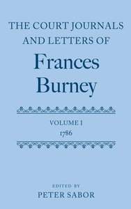 The Court Journals and Letters of Frances Burney: Volume I: 1786