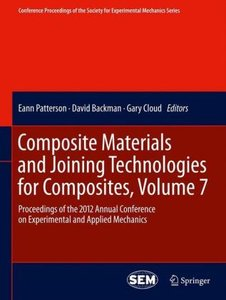 Composite Materials and Joining Technologies for Composites, Vol