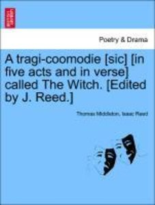 A tragi-coomodie [sic] [in five acts and in verse] called The Wi