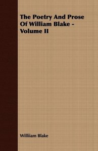 The Poetry And Prose Of William Blake - Volume II