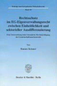 Rechtsschutz im EG-Eigenverwaltungsrecht zwischen Einheitlichkei