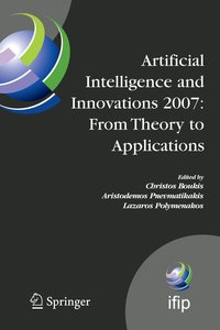 Artificial Intelligence and Innovations 2007: From Theory to App
