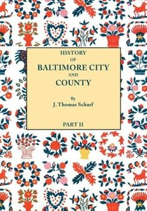 History of Baltimore City and County [Maryland] from the Earlies