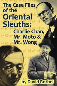 The Case Files of the Oriental Sleuths: Charlie Chan, Mr. Moto,