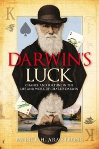 Darwin's Luck: Chance and Fortune in the Life and Work of Charle