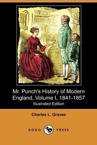 Mr. Punch's History of Modern England, Volume I, 1841-1857 (Illu