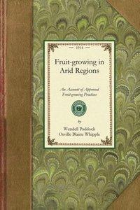 Fruit-growing in Arid Regions