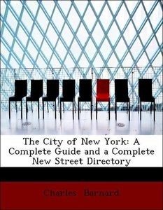 The City of New York: A Complete Guide and a Complete New Street