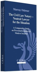 The Civil Law Notary - Neutral Lawyer for the Situation