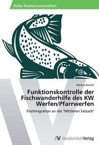 Funktionskontrolle der Fischwanderhilfe des KW Werfen/Pfarrwerfe