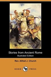 Stories from Ancient Rome (Illustrated Edition) (Dodo Press)