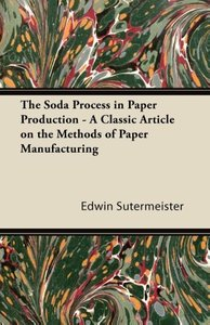 The Soda Process in Paper Production - A Classic Article on the