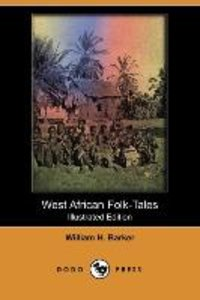 West African Folk-Tales (Illustrated Edition) (Dodo Press)