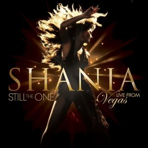 Shania: Still the One - Live from Vegas