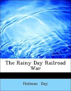 The Rainy Day Railroad War