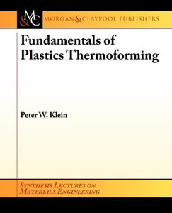 Fundamentals of Plastics Thermoforming