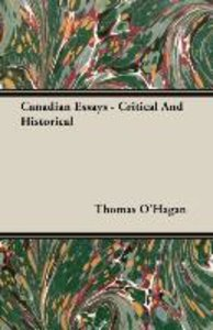 Canadian Essays - Critical And Historical