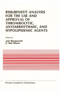 Risk/Benefit Analysis for the Use and Approval of Thrombolytic,