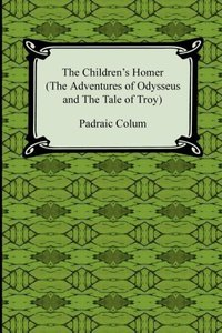 The Children's Homer (The Adventures of Odysseus and the Tale of